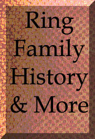 Ring Family History and More